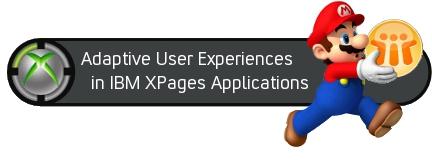 Adaptive User Experiences in IBM XPages Applications