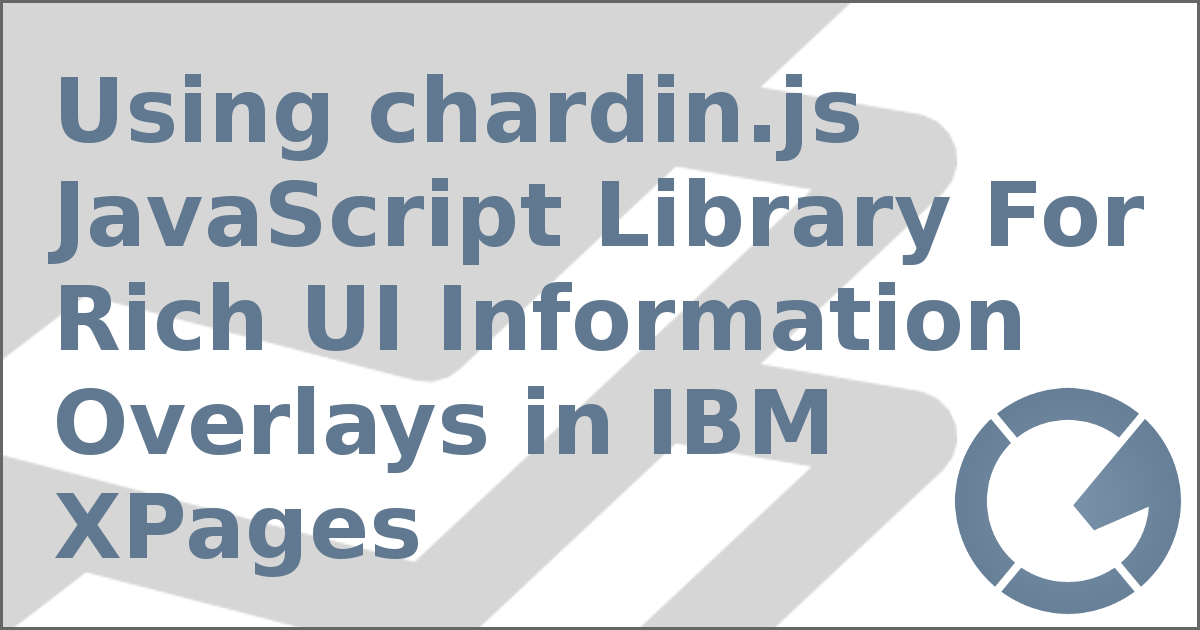 Using chardin.js JavaScript Library For Rich UI Information Overlays in IBM XPages